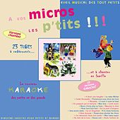 A Vos Micros Les P'tits by Mirabelle