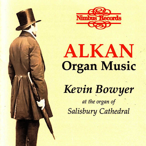 Alkan - Music for Organ or Pedal-piano by Charles-Valentin Alkan