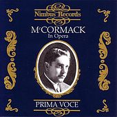 Prima Voce: McCormack in Opera by Various Artists