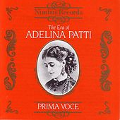 Prima Voce: The Era Of Adelina Patti by Various Artists