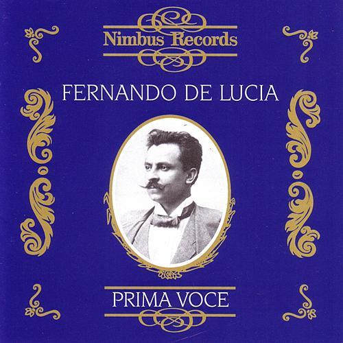 Prima Voce: Fernando De Lucia by Various Artists