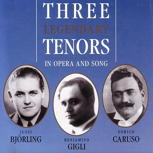 Three Legendary Tenors In Opera and Song by Various Artists
