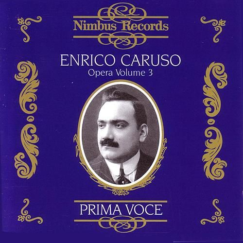 Enrico Caruso: Opera Volume 3 by Various Artists