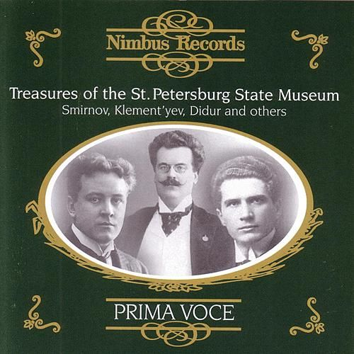 Prima Voce: Treasures of the St. Petersburg State Museum - Smirnov, Klement'yev, Didur and others by Various Artists