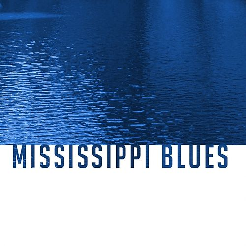 Mississippi Blues by Various Artists