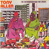 No Accommodation For Lagos , No Discrimination by Tony Allen