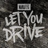 Let You Drive by Manafest