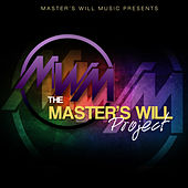 The Master's Will Project by Various Artists