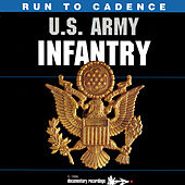 Run to Cadence With The U.S. Army Infantry by The U.S. Army Infantry