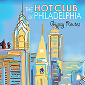 Gypsy Routes by Hot Club of Philadelphia