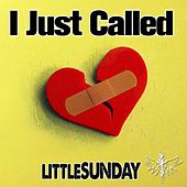 I Just Called by littleSUNDAY