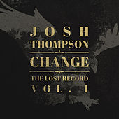 Change: The Lost Record Vol. 1 by Josh Thompson