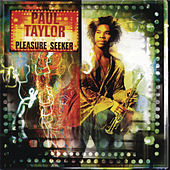 Pleasure Seeker by Paul Taylor