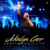 Something Big Live - Single by Jekalyn Carr