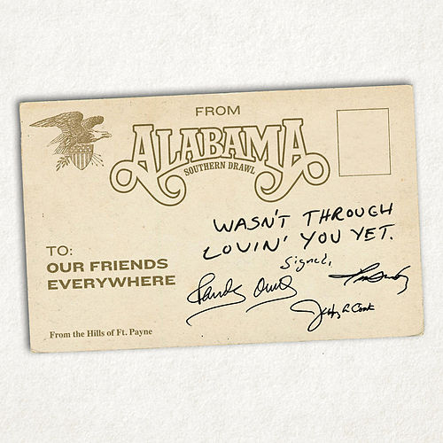 Wasn't Through Lovin' You Yet by Alabama