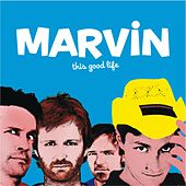 This Good Life by Marvin