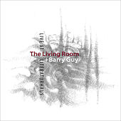 Live at Literaturhaus (feat. Barry Guy) by Living Room