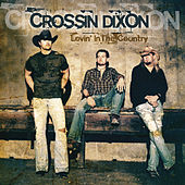 Lovin' in the Country by Crossin Dixon