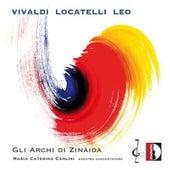 Vivaldi, Locatelli, Leo: Gli Archi di Zinaida by Various Artists