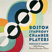 Profanes Et Sacrées: 20th Century French Chamber Music by Boston Symphony Chamber Players