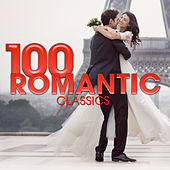 100 Romantic Classics by Various Artists