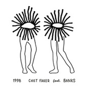 1998 (feat. Banks) by Chet Faker
