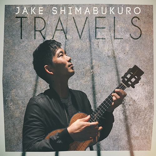 Travels von Jake Shimabukuro