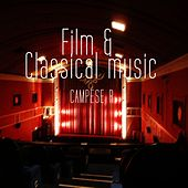 Film & Classical Music (Good for Broadcasting and Cinema for Your Relax Lounge & Chill out Music) by Various Artists