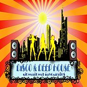 Disco & Deep House Downtown Favourites (From New York to Chicago) by Various Artists