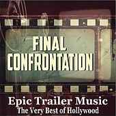 Final Confrontation: Epic Trailer Music Classics - The Very Best of Hollywood by Hollywood Trailer Music Orchestra