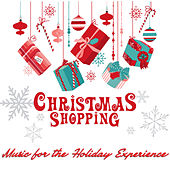 Christmas Shopping: Music for the Holiday Experience by The Christmas Collective