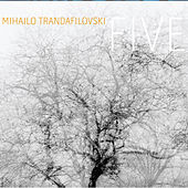 Trandafilovski: Five by Various Artists