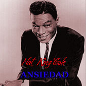 Ansiedad by Nat King Cole