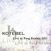 Live at Prog-Résiste 2013 by Kotebel