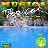 Música Tropical de Colombia, Vol. 18 by Various Artists