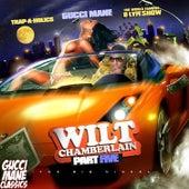 Wilt Chamberlain 5 by Gucci Mane