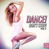 Dance! Don't Stop, Vol. 2 by Various Artists