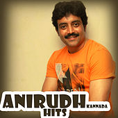 Anirudh Kannada Hits by Various Artists