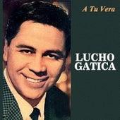 A Tu Vera by Lucho Gatica