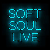 Soft Soul Live by Various Artists
