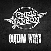 Outlaw Ways by Chris Janson