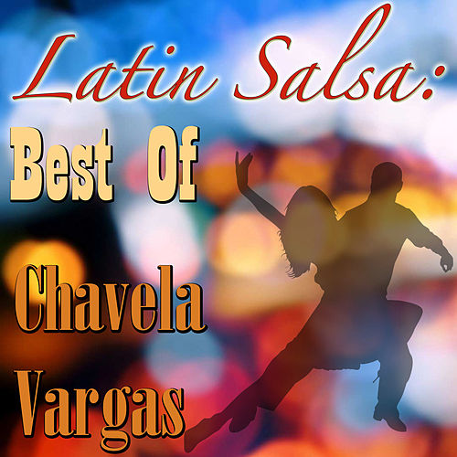 Latin Salsa: Best Of Chavela Vargas by Chavela Vargas