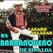 30 Grandes Exitos by Lazaro Salazar El Barranqueno De Sinaloa
