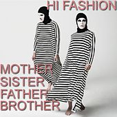Mother Sister Father Brother by Hi Fashion