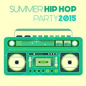 Summer Hip Hop Party 2015 by Various Artists