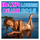 Ibiza Lounge Deluxe 2015 by Various Artists