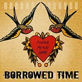Finding My Way Home by Borrowed Time