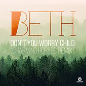 Don't You Worry Child by Beth