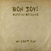 We Don't Run by Bon Jovi