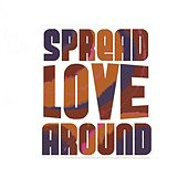 Spread Love Around by Amanda Broadway